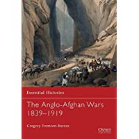 The Anglo-Afghan Wars 1839-1919 (Essential Histories)