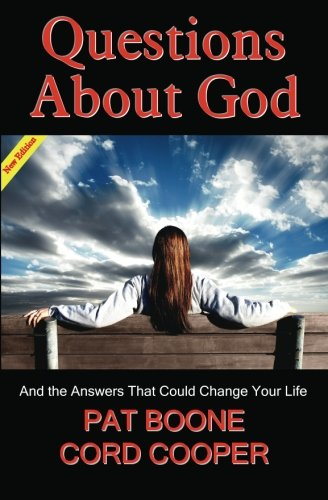 Questions About God: And the Answers That Could Change Your Life (NEW EDITION)