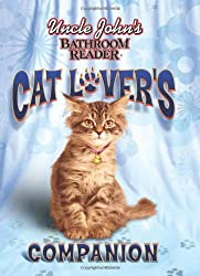 Uncle John's Bathroom Reader: Cat Lover's Companion (Uncle John's Bathroom Reader) (Uncle John's Bathroom Readers)