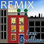 Remix | Lexi Revellian