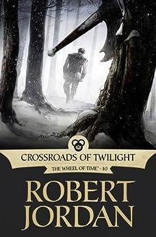 Crossroads of Twilight: Book Ten of 'The Wheel of Time' by [Jordan, Robert]