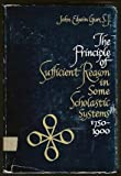 img - for Principle of Sufficient Reason in Some Scholastic Systems, 1750-1900 book / textbook / text book