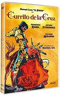 Currito de la Cruz [DVD]: Amazon.es: PEPĺN MARTĺN VÁSQUEZ ...