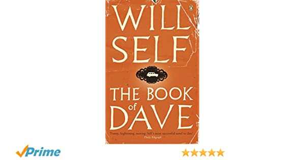 The Book of Dave: A Revelation of the Recent Past and the Distant Future: Amazon.es: Will Self: Libros en idiomas extranjeros
