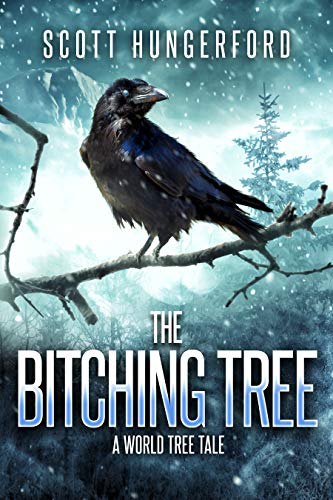 The Bitching Tree: A World Tree Story by [Hungerford, Scott]