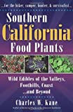 Southern California Food Plants, Charles W. Kane, 0977133389