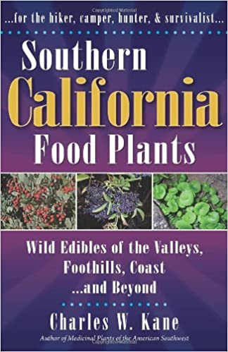 Southern California Food Plants Wild Edibles Of The Valleys
