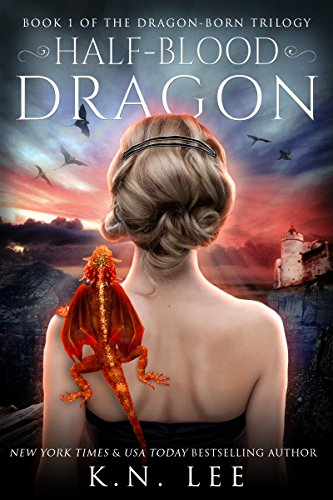 Half-Blood Dragon: Book One of the Dragon Born Trilogy by [Lee, K.N.]
