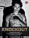 Knockout: Das Leben ist ein Kampf. Die 20 besten Geschichten vom Boxen