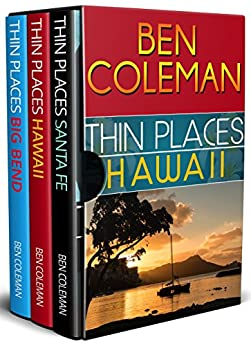 Thin Places Box Set: Books 1-3 (A Romantic Suspense Series...with a touch of Fantasy) by [Coleman, Ben]
