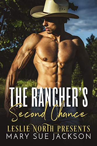 The Rancher's Second Chance - Kindle edition by Mary Sue Jackson