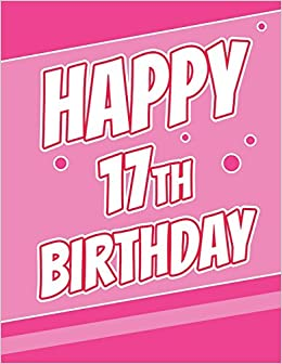 "Happy 17th Birthday: Discreet Internet Website Password Keeper, Birthday Gifts For 17 Year Old Boys Or Girls, Teens, Kids, Daughter Or Son, ... Friend, Large Print Book, Size 8 1/2"" X 11"" Descargar PDF Gratis"