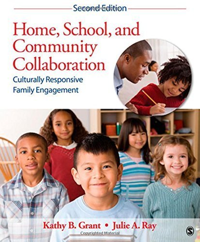 Home, School, and Community Collaboration: Culturally Responsive Family Engagement 2nd edition by Grant, Kathy Beth, Ray, Julie A. (2012) Paperback
