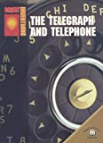 The Telegraph and Telephone (Great Inventions (World Almanac Library))