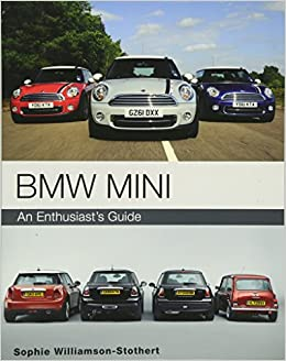 Bmw Mini An Enthusiasts Guide Amazonde Sophie Williamson