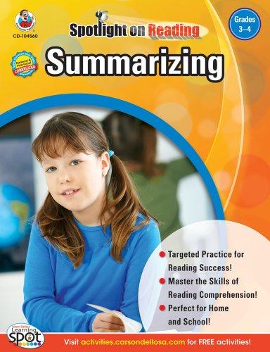 - Summarizing, Grades 3 - 4 (Spotlight on Reading)