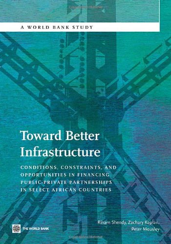 Search : Toward Better Infrastructure: Conditions, Constraints, and Opportunities in Financing Public-Private Partnerships in Select African Countries (World Bank Studies)