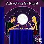 Attracting Mr Right | Nicole Findlay