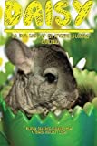 img - for Daisy: The True Story of an Amazing 3 Legged Chinchilla by Marney Studaker-Cordner LMSW (2014-02-14) book / textbook / text book