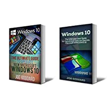 Windows 10: The Ultimate 2 in 1 User Guide to Microsoft Windows 10  User Guide to Microsoft Windows 10 for Beginners and Advanced Users (tips and tricks, ... Windows, softwares, guide Book 7)
