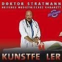 Kunstfehler. Heiteres medizynisches Kabarett Hörbuch von Ludger Stratmann Gesprochen von: Ludger Stratmann