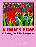 A Dog's View Coloring Book for Everyone
