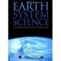 Earth System Science: From Biogeochemical Cycles to Global Changes (Volume 72) (International Geophysics (Volume 72))