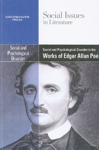 Social and Psychological Disorder in the Works of Edgar Allan Poe (Social Issues in Literature)