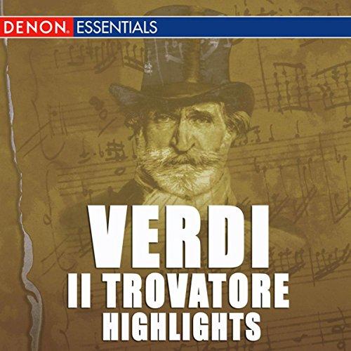 Verdi: Il Trovatore Highlights - Il Trovatore Highlights