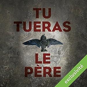 Tu tueras le père (Colomba Caselli & Dante Torre 1) Audiobook