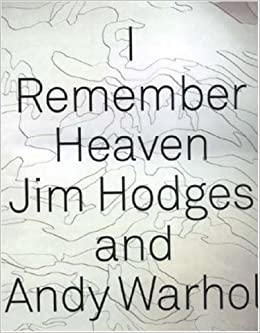 Jim Hodges and Andy Warhol: I Remember Heaven