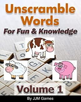 unscramble words for fun and knowledge volume 1 by games jjm