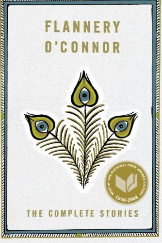 The Complete Stories Reissue Edition by O'Connor, Flannery published by Farrar, Straus and Giroux (1971)