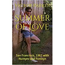 Summer of Love: San Francisco, 1967 with Nureyev and Fonteyn