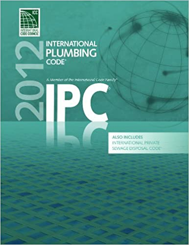 2012 International Plumbing Code (Includes International Private Sewage Disposal Code) (International Code Council Series)