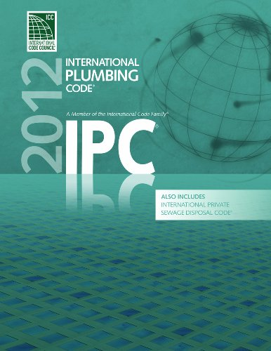 - 2012 International Plumbing Code (Includes International Private Sewage Disposal Code) (International Code Council Series)