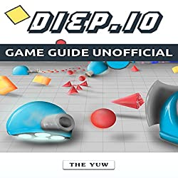 Diep.io Game Guide Unofficial