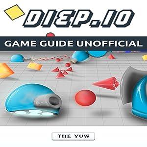 Diep.io Game Guide Unofficial Audiobook