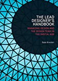 Lead Designer's Handbook: The Lead Designer and Design Management