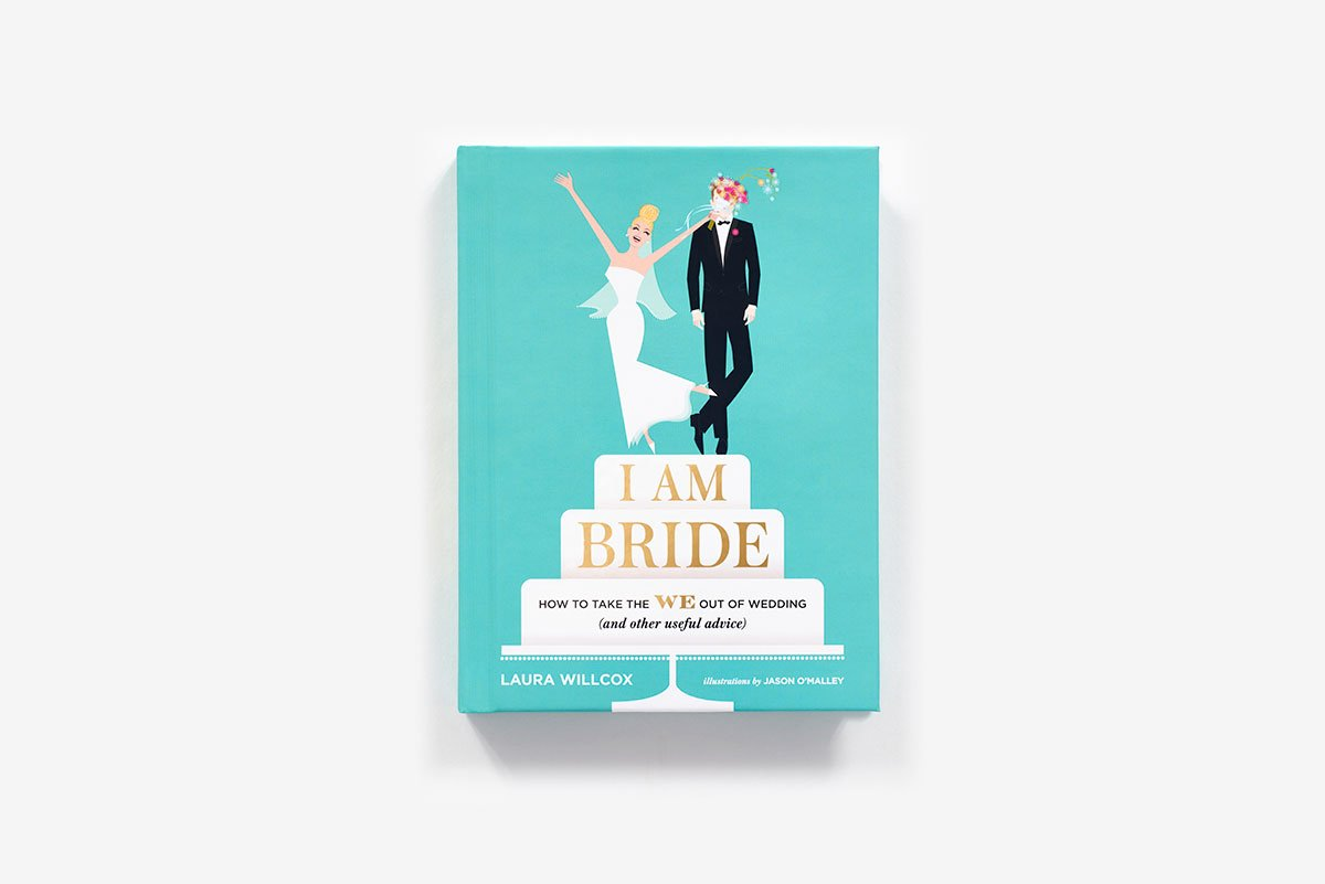 I AM BRIDE: How to Take the WE Out of Wedding (and Other Useful ...