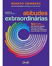Atitudes extraordinárias: Os 10 princípios fundamentais para desafiar padrões, criar seu caminho e se tornar o profissional e empreendedor do futuro.