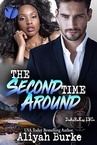 The Second Time Around (D.A.R.K, Inc Book 4)