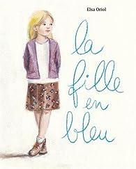 La fille en bleu par Elsa Oriol