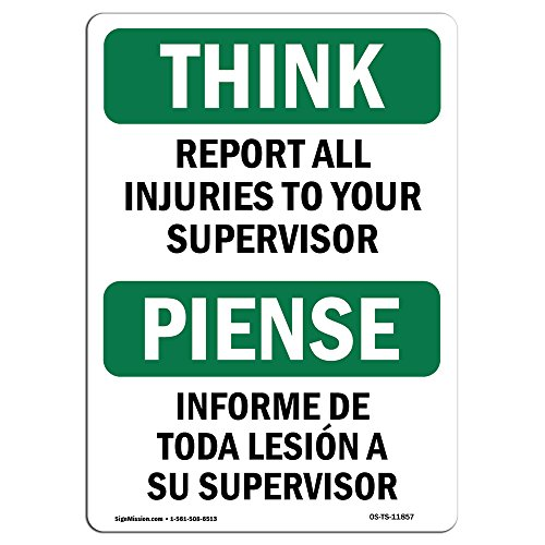 "OSHA THINK Sign - Report All Injuries To Your Supervisor  | Aluminum Sign | Protect Your Business, Work Site, Warehouse & Shop Area |  Made in the USA, 18"" X 12"" Aluminum from SignMission"