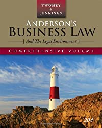 Anderson's Business Law and the Legal Environment, Comprehensive Edition (Anderson's Business Law & the Legal Environment: Comprehensive Volume)