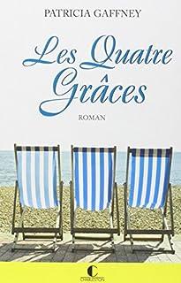 Les quatre grâces : roman, Gaffney, Patricia