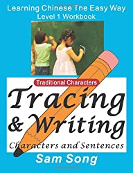 Learning Chinese The Easy Way L1 Workbook (Traditional   Characters): (Tracing & Writing Characters and Sentences)(Mandarin Chinese and English Edition)