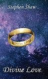 Divine Love: Authenticity, Intimacy, Awakening