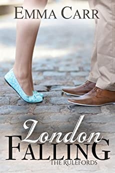London Falling (The Rulefords book 1) by [Carr, Emma]
