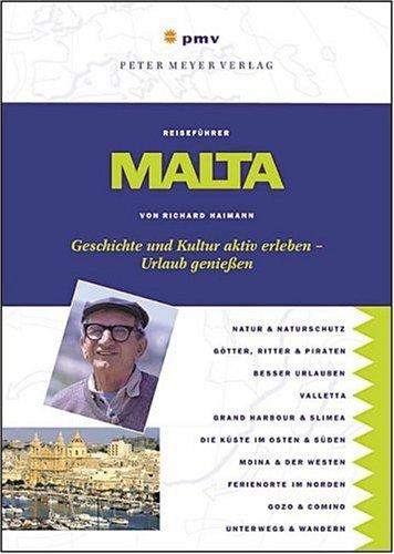 Malta: Geschichte und Kultur aktiv erleben - Urlaub genießen Taschenbuch – November 2003 Richard Haimann pmv 3898591093 Europa